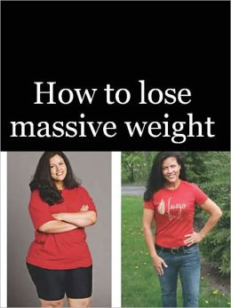 How to lose massive weight