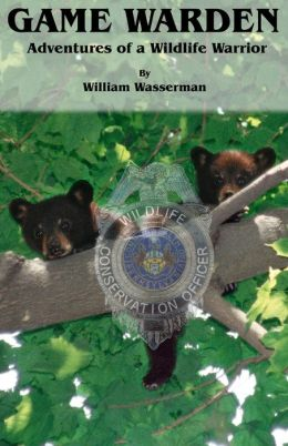 Game Warden: Adventures of a Wildlife Warrior