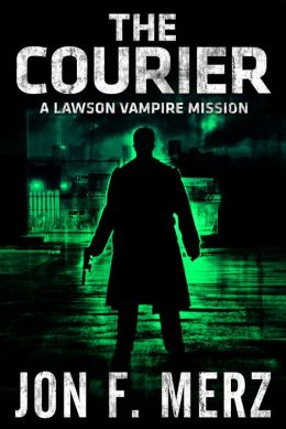 The Courier: A Lawson Vampire Mission