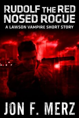 Rudolf The Red Nosed Rogue: A Lawson Vampire Short Story