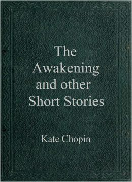 The Awakening & Other Short Stories