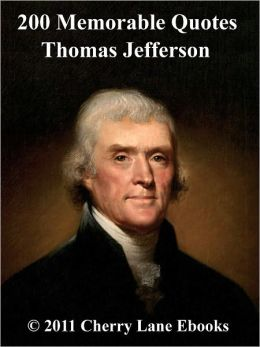 200 Memorable Quotes from Thomas Jefferson