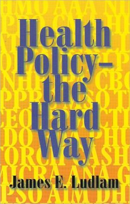 Health Policy-The Hard Way: An Anecdotal Personal History by One of the California Players