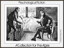 Psychological Fiction: 41 Stories for the Ages (Nook Edition, including Jane Austen, Emily Bronte, James Joyce, Henry James, Joseph Conrad, Charles Dickens, Edith Wharton, Franz Kafka, Nathaniel Hawthorne and more)