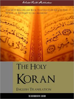 The Koran for Nook Nook Qur'an Nook Quran Nook Al-Qur'an (Definitive English Edition) Complete and Unabridged With Full Color Reproductions of Arabic Manuscripts (ILLUSTRATED AND ANNOTATED) NOOKbook