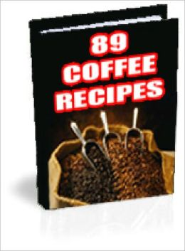 89 Tasty Coffee Recipes