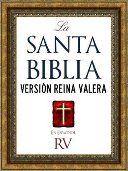 La Biblia Reina Valera En Espanol