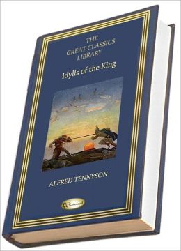 Idylls of the King (THE GREAT CLASSICS LIBRARY)