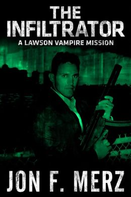 The Infiltrator: A Lawson Vampire Mission