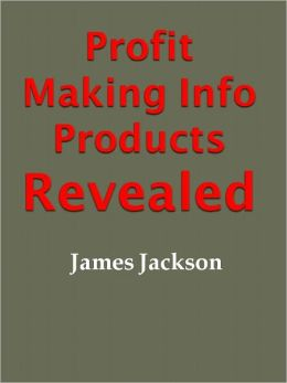 Profit Making Info Products Revealed