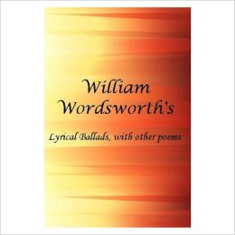 Lyrical Ballads, With Other Poems [ By: William Wordsworth ]