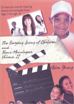 The Everyday Living of Children & Teens Monologues Volume II