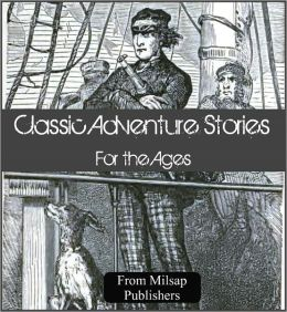 Action & Adventure for the Nook: 59 Classic Adventure Novels for the Ages (Jack London, Jules Verne, Herman Melville and Mark Twain, with Moby Dick, Mark Twain, Tarzan, King Solomon's Mines, Call of the Wild, SeaHawk & Last of the Mohicans)