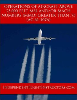 Operations of Aircraft at Altitudes Above 25,000 Feet MSL and/or Mach Numbers (Mmo) Greater than .75