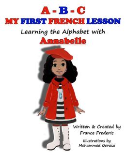 A-B-C My First French Lesson, Learning the Alphabet with Annabelle