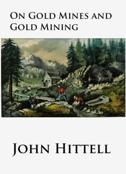 On Gold Mines and Gold Mining