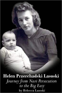 Helen Przerchadski Lasoski: Journey from Nazi Persecution to the Big Easy