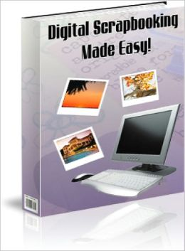 Digital Scrapbooking Made Easy