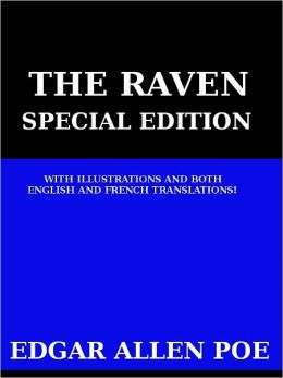 The Raven (Le Corbeau) Special Edition with Illustrations and Translations in English and French