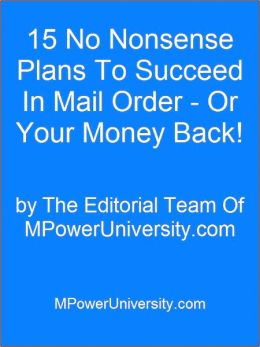 15 No Nonsense Plans To Succeed In Mail Order - Or Your Money Back!