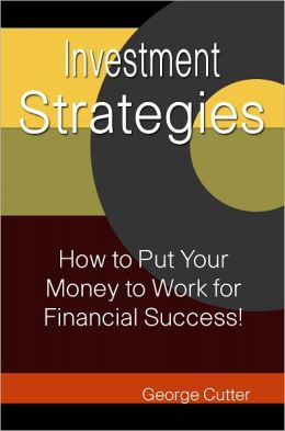 Investment Strategies: How to Put Your Money to Work for Financial Success!