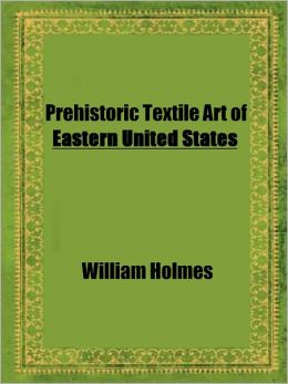 Prehistoric Textile Art of Eastern United States