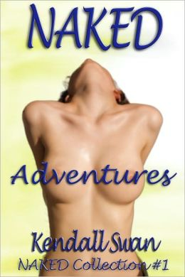 NAKED Adventures (NAKED Collection #1)