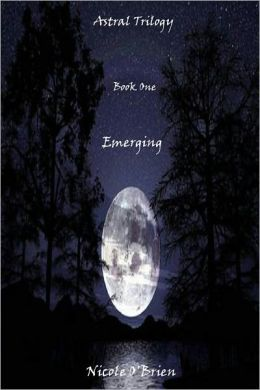 Astral Trilogy, Book One - Emerging