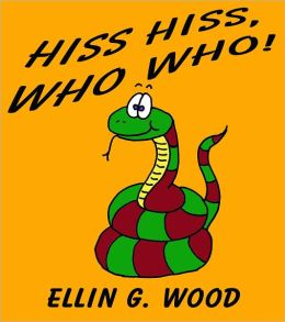 HISS HISS, WHO WHO! (A Children's Picture Book with Forest Animals)
