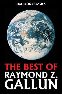 The Best of Raymond Z. Gallun