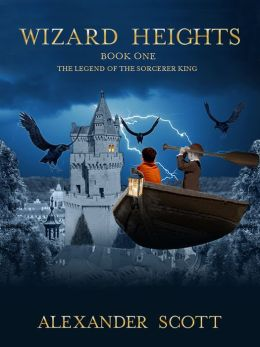 Wizard Heights Book 1: The Legend of the Sorcerer King
