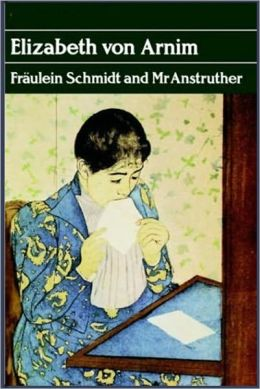 FRÄULEIN SCHMIDT AND MR. ANSTRUTHER