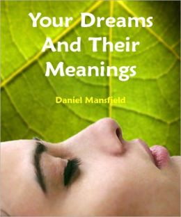Your Dreams And Their Meanings