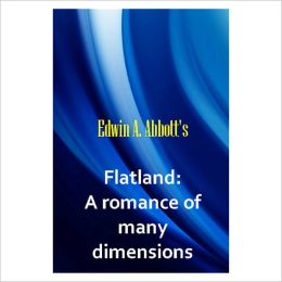 Flatland : A romance of many dimensions [ By : Edwin A Abbott ]