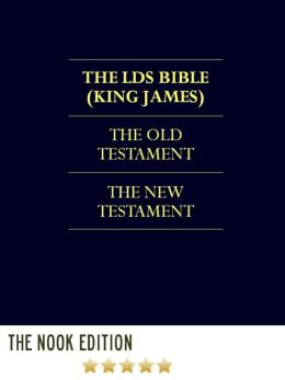 THE BIBLE - LDS Church Authorized KJV Translation (FULL COLOR ILLUSTRATED NOOK Edition) LDS Scriptures The Bible Complete KING JAMES VERSION HOLY BIBLE Old Testament New Testament THE WENTWORTH LETTER BY JOSEPH SMITH - Over 20 Illustrations for NOOKbook