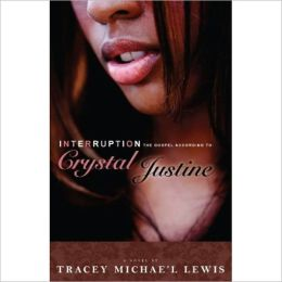 Interruption: The Gospel According to Crystal Justine