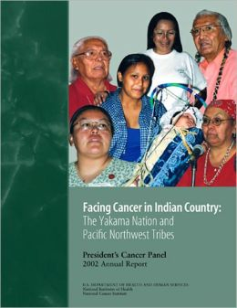 Facing Cancer in Indian Country: The Yakama Nation and Pacific Northwest Tribes