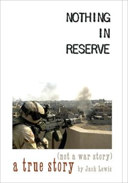 Nothing in Reserve: true stories, not war stories