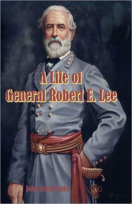 A Life of Robert E. Lee