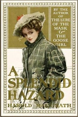 A Splendid Hazard by Harold MacGrath [Unabridged Edition]
