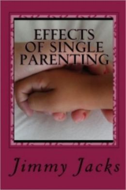 Effects Of Single Parenting