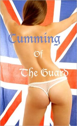 Cumming of the Guard (erotica)