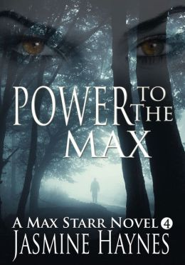 Power to the Max (Max Starr Series, Book 4, a paranormal mystery/romance)