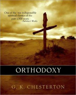 Orthodoxy - by G. K. Chesterton