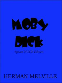 Moby Dick- Special NOOK Edition