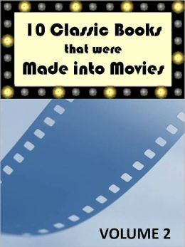 10 Classic Books That Were Made into Movies (Volume 2)