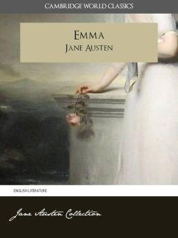 EMMA and A MEMOIR OF JANE AUSTEN (Cambridge World Classics) Complete Novel Emma by Jane Austen and Biography by James Edward Austen (Leigh) (Annotated) (Complete Works of Jane Austen) NOOKbook