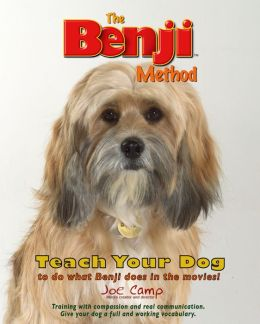 The Benji Method: Teach Your Dog to Do What Benji Does in the Movies