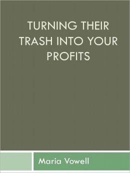 Turning Their Trash Into Your Profits
