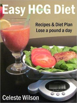 Easy HCG Diet : Recipes & Diet Plan - Lose a pound a day
